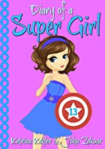 Diary of a Super Girl - Book 13: True Love!