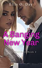 A Banging New Year: A steamy, alpha male, romantic comedy (Hot Holidays Book 2)