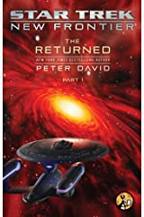 The Returned, Part I (Star Trek: New Frontier Book 1) Kindle Edition
