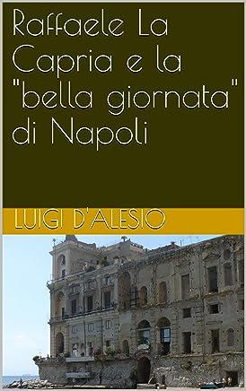 Raffaele La Capria e la bella giornata di Napoli