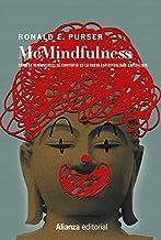 McMindfulness: Cómo el mindfulness se convirtió en la nueva espiritualidad capitalista (Alianza Ensayo)