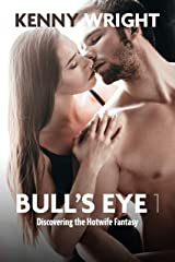 Bull's Eye 1: Discovering the Hotwife Fantasy (English Edition) Format Kindle