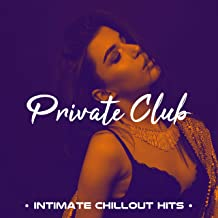 Private Club 2018 - Intimate Chillout Hits, Sex and Zen, Hindi Songs for Lounge Bars