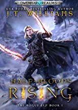 Half-Bloods Rising: a heroic sword and sorcery adventure (The Rogue Elf Book 1)