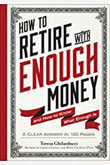 How To Retire With Enough Money: And How to Know What Enough Is Kindle Edition