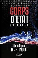 Corps d'État · La France en Dictature · Tome 1: La chute · Thriller d'Anticipation Young Adult Format Kindle