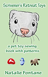 Scrivener's Retreat Toys: a pet toy sewing book with patterns