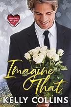 Imagine That (Small Town Big Love Series Book 2)