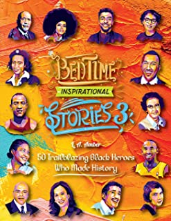Bedtime Inspirational Stories - 50 Trailblazing Black Heroes who Made History: 3