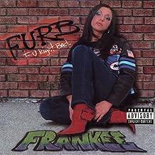 F.U.R.B. (F U Right Back) [Explicit]