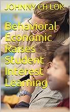 Behavioral Economic Raises Student Interest Learning