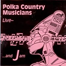Polka Country Musicians Live - ...and Jam