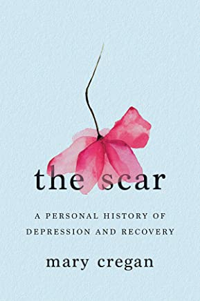 The Scar – A Personal History of Depression and Recovery