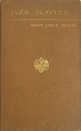 The Death of Ivan Ilyitch (English Edition)