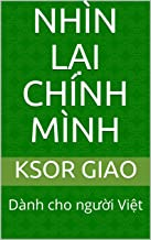 NHÌN LẠI CHÍNH MÌNH: Dành cho người Việt