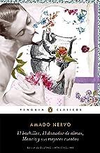 El bachiller, El donador de almas, Mencía y sus mejores cuentos (Spanish Edition)