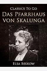 Das Pfarrhaus von Skalunga (Classics To Go) (German Edition) Kindle Edition