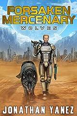 Wolves: A Near Future Thriller (Forsaken Mercenary Book 8) Kindle Edition