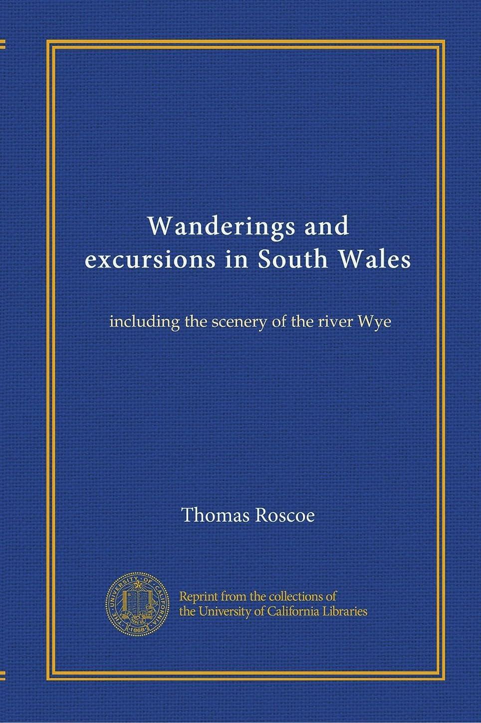 真実に致死推論Wanderings and excursions in South Wales: including the scenery of the river Wye