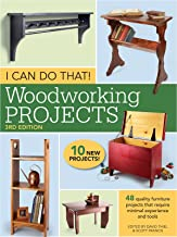 I Can Do That! Woodworking Projects: 48 quality furniture projects that require minimal experience and tools