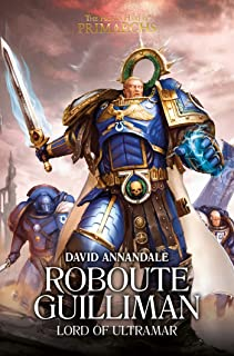 Roboute Guilliman: Lord of Ultramar (Volume 1)
