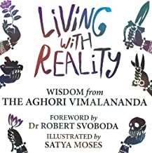 Living with Reality: Wisdom from the Aghori Vimalananda