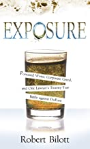 Exposure: Poisoned Water, Corporate Greed, and One Lawyer's Twenty-Year Battle against DuPont (Thorndike Press Large Print...