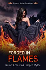 Forged in Flames (Phoenix Rising Book 4) Kindle Edition