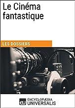 Le Cinéma fantastique: Les Dossiers d'Universalis