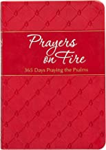 Prayers on Fire: 365 Days Praying the Psalms (The Passion Translation, Imitation Leather) – Daily Prayers Inspired by the Book of Psalms, Perfect Gift for Confirmation, Christmas, and More