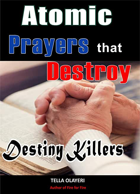 Atomic Prayers that Destroy Destiny Killers (English Edition)