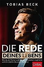 Die Rede deines Lebens: Wie du als Trainer und Speaker Menschen inspirierst und ein stabiles Business aufbaust (Dein Erfolg) (German Edition)