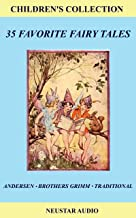 Children's Collection: 35 Favorite Fairy Tales - The Brothers Grimm, Hans Christian Andersen, Traditional