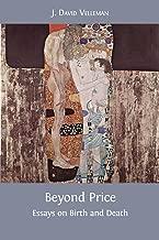 Beyond Price: Essays on Birth and Death