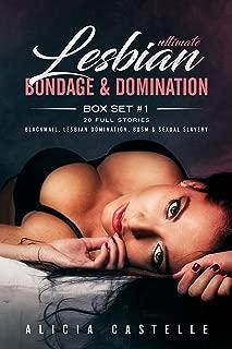 Ultra Lesbian Bondage & Domination Erotica - 20 Book Box Set #1: Blackmail, Lesbian Domination, BDSM & Sexual Slavery