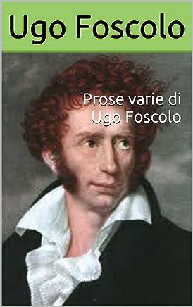 Prose varie di Ugo Foscolo