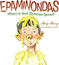 EPAMINONDAS: Where Is Your Common Sense?