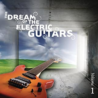 The Dream of the Electric Guitars Volume 1