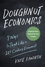 Doughnut Economics: Seven Ways to Think Like a 21st-Century Economist PDF