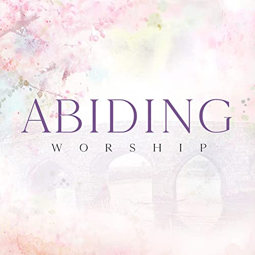 The Mark Dubbeld Family - Abiding Worship (2019)