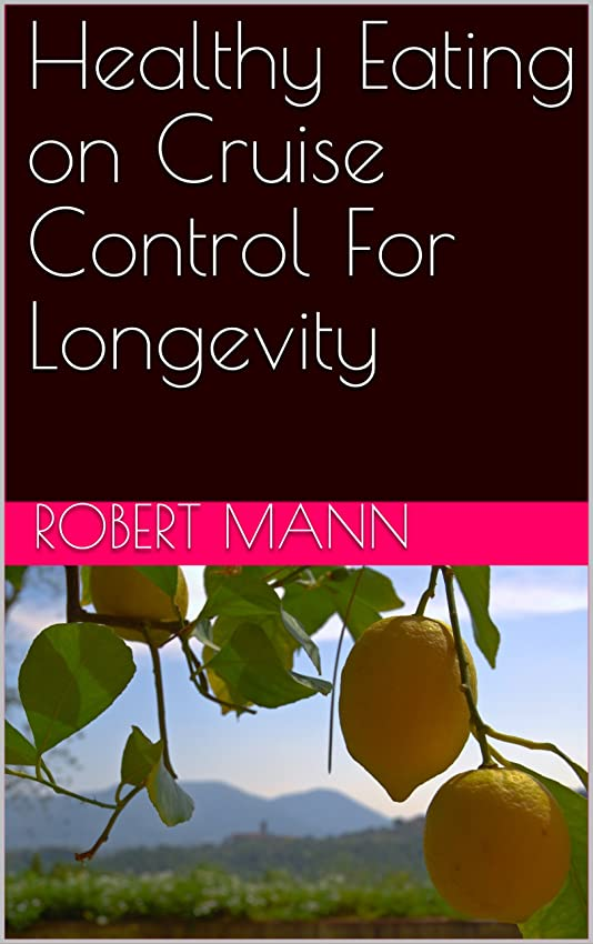 Healthy Eating on Cruise Control For Longevity (English Edition)