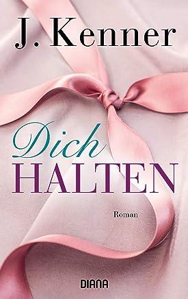 Dich halten (Stark 5): Roman (German Edition)