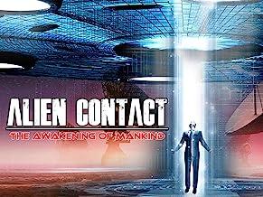 Alien Contact: The Awakening of Mankind