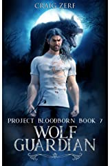 Project Bloodborn - Book 7: WOLF GUARDIAN: A werewolves and shifters novel. Kindle Edition