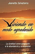 Viviendo en Modo Agradecido: La Gratitud como pasaporte a la abundancia y bienestar (Spanish Edition)