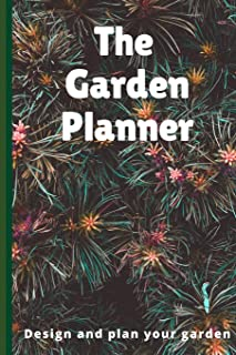 The Garden Planner: Garden Layout Template: 6x9 Journal Notebook grid perfect to design your garden and plant spacing - pe...