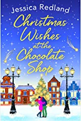 Christmas Wishes at the Chocolate Shop: The perfect festive treat from bestseller Jessica Redland for Christmas 2021 Kindle Edition