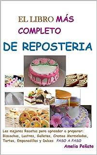 El LIBRO MAS COMPLETO DE REPOSTERIA (LA COCINA nº 1) (Spanish Edition)