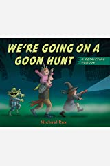 We're Going on a Goon Hunt Kindle Edition