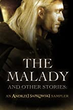 The Malady and Other Stories: An Andrzej Sapkowski Sampler